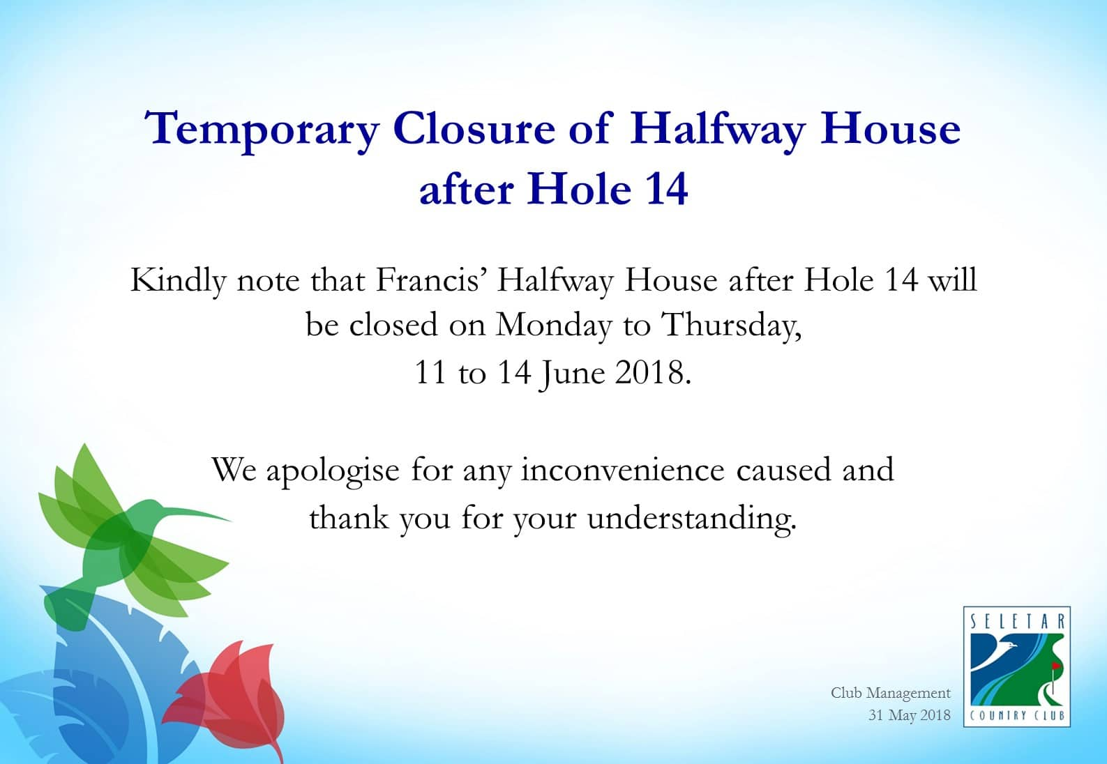 Closure of Francis Halfway House - 11-14 June (Singapore Junior Golf Championship)