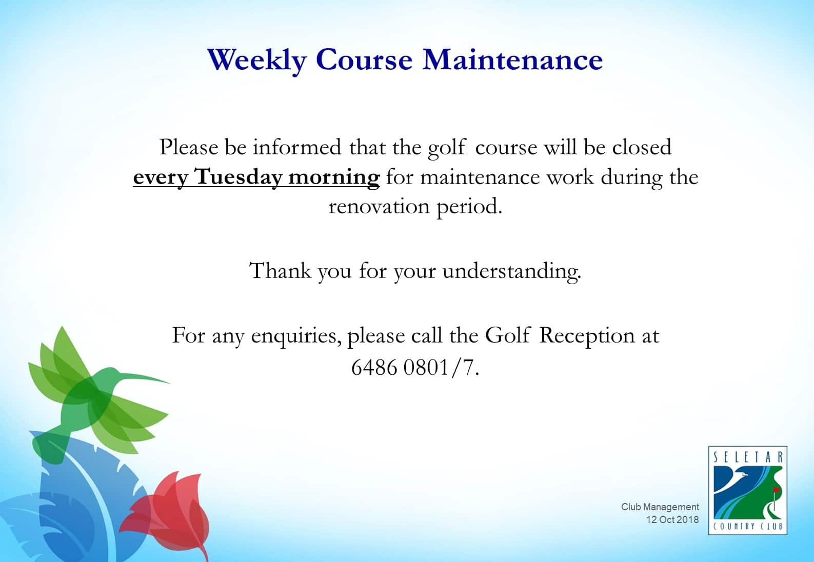 Weekly course maintenance during renov